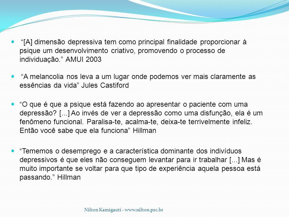[A] dimensão depressiva tem como principal finalidade proporcionar à psique um desenvolvimento criativo, promovendo o processo de individuação. AMUI 2003